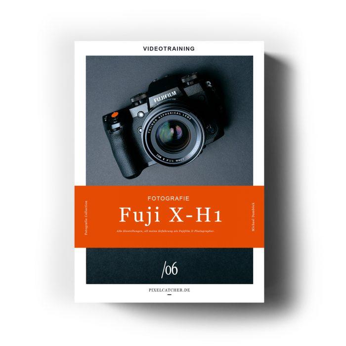 Fujifilm X-H1 Einstellungen Kurs